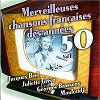 Vol. 1-Merveilleuses Chansons Francaises Des Annee by Merveilleuses Chansons Francaises Des Annees 50 (2006-04-18)