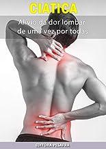 Ciática: como aliviar a dor lombar de uma vez por todas