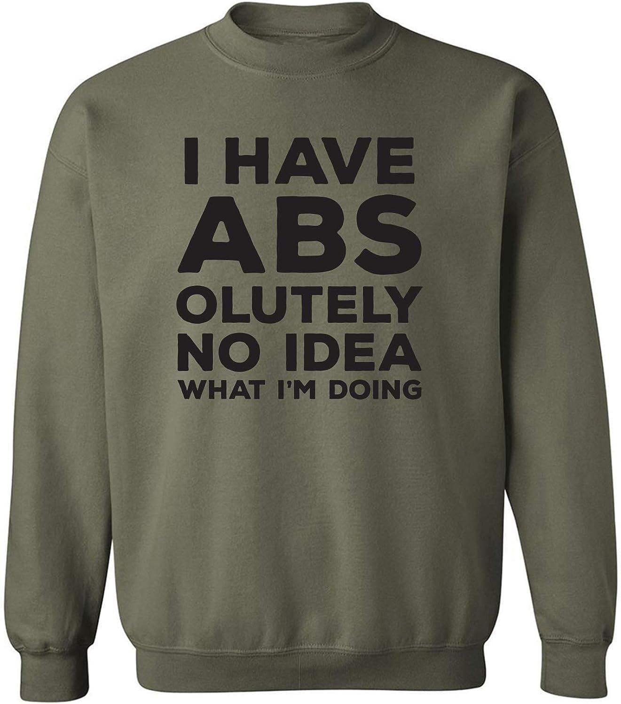 I Have ABS-olutely No Idea Crewneck Sweatshirt