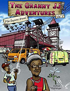 The Granny JJ Adventures Vol 4 : Moh Guyanese drama!: Enjoyed across all Caribbean islands (Trinidad, Jamaica, St Vincents...