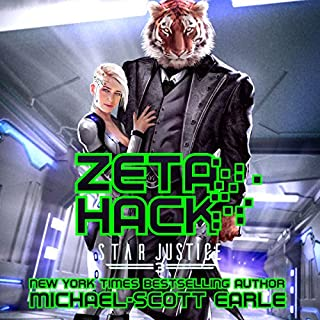 Zeta Hack     Star Justice, Book 3              By:                                                                                                                                 Michael-Scott Earle                               Narrated by:                                                                                                                                 Eric Bryan Moore                      Length: 8 hrs and 49 mins     216 ratings     Overall 4.7