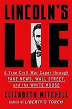 Lincoln's Lie: A True Civil War Caper Through Fake News, Wall Street, and the White House
