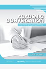 Academic Conversation: First Year College Writing Paperback