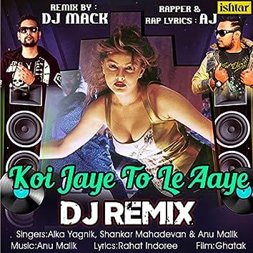 Koi Jaye To Le Aaye (DJ Remix)