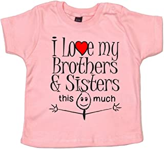 I Love My Brother /& Sister This Much Dirty Fingers Baby T-Shirt