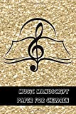 Music manuscript paper for Children: Pocket size manuscript notebook for music notation on the go -  6 plain Stave's / staff's per page for the ... - Gold glitter effect cover with musical note