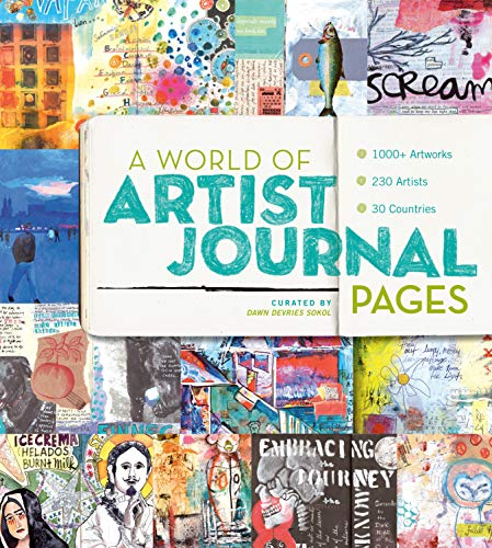 A World of Artist Journal Pages: 1000+ Artworks | 230 Artists | 30 Countries: 1000+ Artworks - 230 Artists - 30 Countries (English Edition)