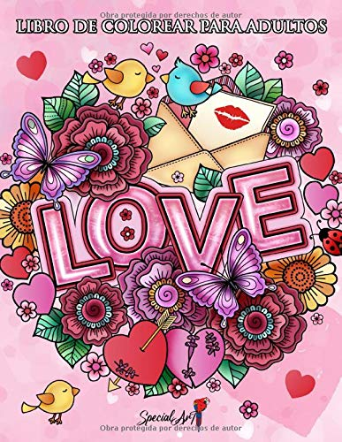 Love - Libro de Colorear para Adultos: Una idea de regalo original para el día de San Valentín, los cumpleaños y los aniversarios. Más de 50 páginas ... animales, amantes, corazones y mucho más.