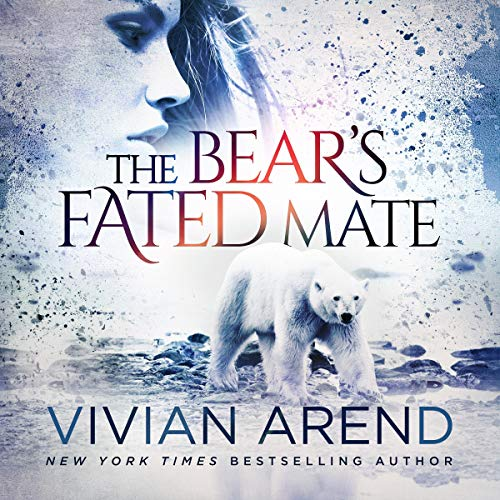 The Bear's Fated Mate Audiobook By Vivian Arend cover art