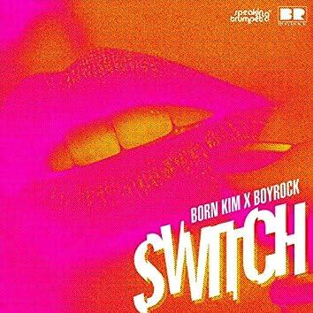 Bornkim X Boyrock - Switch