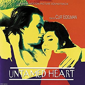 Untamed Heart (Original Motion Picture Soundtrack)