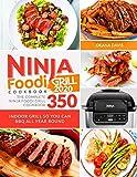 Ninja Foodi Grill Cookbook 2020: The Complete Ninja Foodi Grill Cookbook 350 Indoor