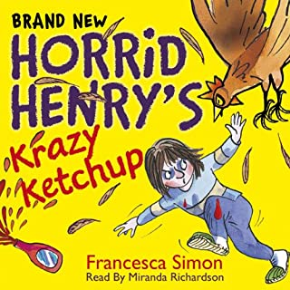 Horrid Henry's Krazy Ketchup                   By:                                                                                                                                 Francesca Simon                               Narrated by:                                                                                                                                 Miranda Richardson                      Length: 1 hr and 7 mins     36 ratings     Overall 4.2