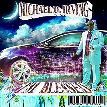 MICHAEL D. IRVING  I'M BLESSED