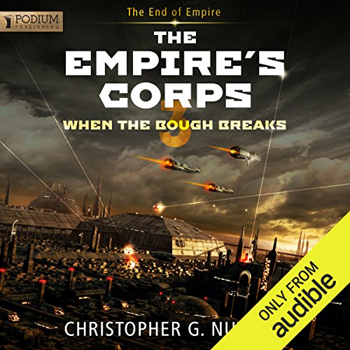 When the Bough Breaks     The Empire's Corps, Book 3              By:                                                                                                                                 Christopher G. Nuttall                               Narrated by:                                                                                                                                 Jeffrey Kafer                      Length: 12 hrs and 41 mins     52 ratings     Overall 4.8
