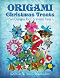 Origami Christmas Treats: Paper Fun for Christmas Trees (Origami Holiday Book 1) (English Edition)