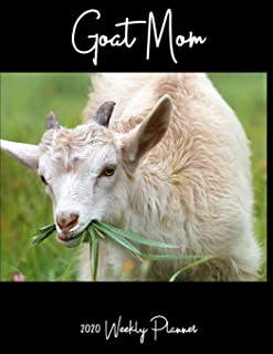 Goat Mom 2020 Weekly Planner: A 52-Week Calendar For Farm Animal Owners