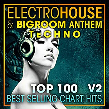 Electro House & Big Room Anthem Techno Top 100 Best Selling Chart Hits V2