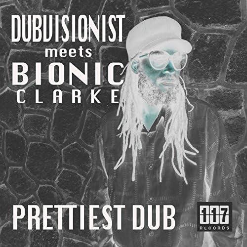 Dubvisionist, Bionic Clarke