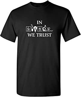 in Science We Trust Graphic Novelty Sarcastic Funny T Shirt