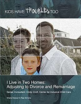 I Live in Two Homes: Adjusting to Divorce and Remarriage (Kids Have Troubles Too) by [Sheila Stewart]