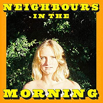 Neighbours in the Morning