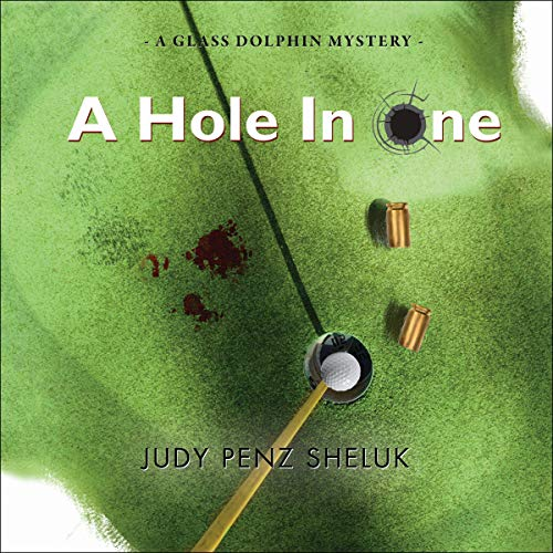 A Hole in One: A Glass Dolphin Mystery audiobook cover art