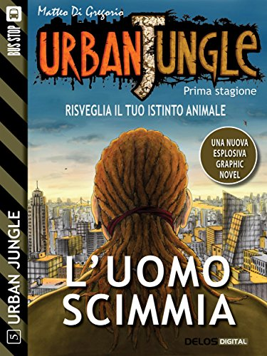 Urban Jungle: L'uomo scimmia: Urban Jungle 5 (Italian Edition)