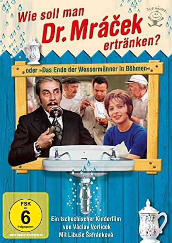 Wie soll man Dr. Mracek ertränken? oder Das Ende der Wassermänner in Böhmen