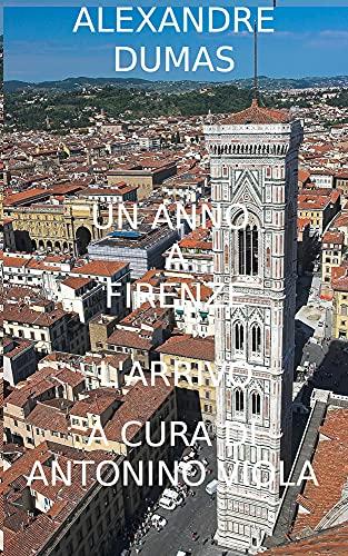 Un Anno a Firenze: L' Arrivo (Grand Tour Vol. 1) (Italian Edition)