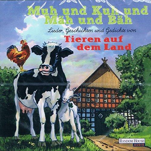Muh und Kuh und Mäh und Bäh / Lieder, Geschichten und Gedichte von Tieren auf dem Land