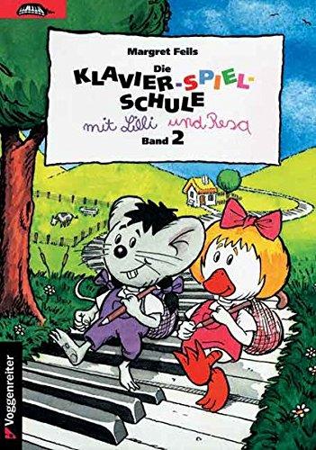 Klavier-Spiel-Schule, Bd.2: Der Übergang von liedhafter zu instrumentaler Klaviermusik (Die Klavier-Spiel-Schule. Klavierspielschule mit Lilli & Resa für Kinder ab dem Grundschulalter)