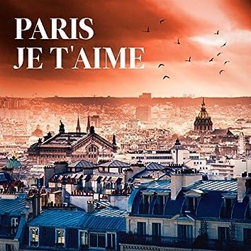 Paris je t'aime (Tubes de la chanson française sur Paris)