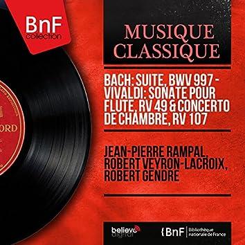 Bach: Suite, BWV 997 - Vivaldi: Sonate pour flûte, RV 49 & Concerto de chambre, RV 107 (Mono Version)