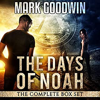 The Days of Noah: The Complete Box Set     A Novel of the End Times in America              By:                                                                                                                                 Mark Goodwin                               Narrated by:                                                                                                                                 Kevin Pierce                      Length: 24 hrs and 3 mins     343 ratings     Overall 4.5