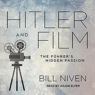 Hitler and Film     The Führer's Hidden Passion              By:                                                                                                                                 Bill Niven                               Narrated by:                                                                                                                                 Julian Elfer                      Length: 8 hrs and 28 mins     2 ratings     Overall 4.5