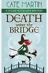 Death Under the Bridge: A Viking Witch Cozy Mystery (The Viking Witch Cozy Mysteries Book 2) Kindle Edition