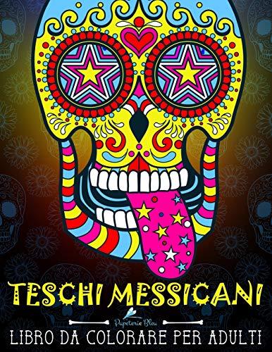 Teschi Messicani: Libro Da Colorare Per Adulti: Dia de los muertos: Volume 1