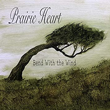 Prairie Heart: Bend with the Wind