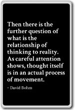 Then there is the further question of what is th... - David Bohm - quotes fridge magnet, Black