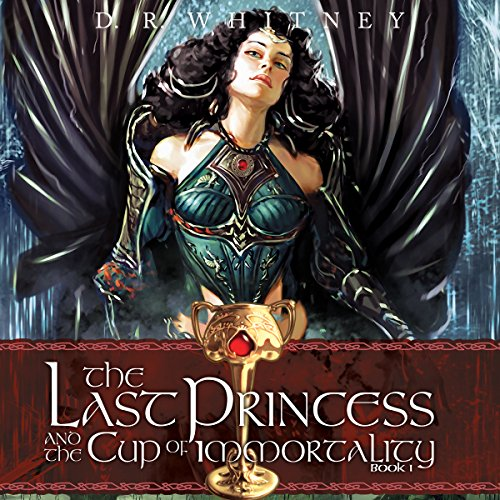 The Last Princess & the Cup of Immortality  By  cover art