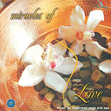 Miracles of Love (Music for Freshness, Yoga and Spa)
