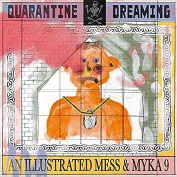 Quarantine Dreaming (feat. Myka 9)