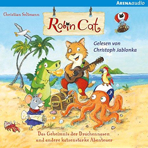 Das Geheimnis der Drachennasen und andere katzenstarke Abenteuer Titelbild