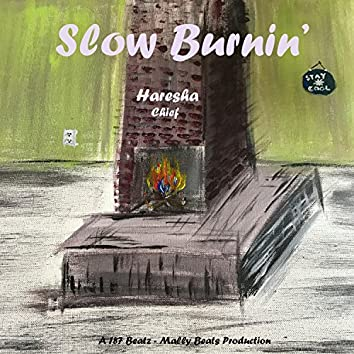 Slow Burnin' (feat. Chief)
