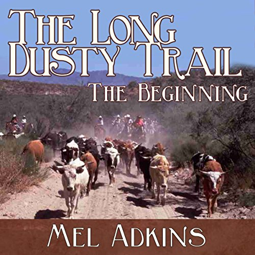 The Long Dusty Trail: The Beginning, Book 1 audiobook cover art