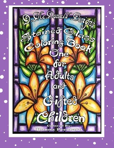 Stained Glass Coloring Book One for Adults and Gifted Children