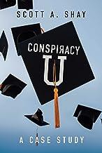 Conspiracy U: A Case Study