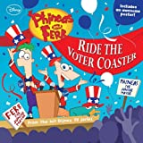 Phineas and Ferb Ride the Voter Coaster!