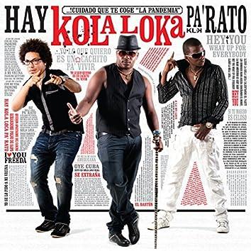 Hay Kola Loka Pa' Rato